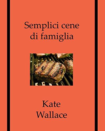 Semplici cene di famiglia (Italian Edition) by Kate Wallace