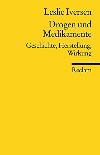 Drogen und Medikamente: Geschichte, Herstellung, Wirkung (Reclams Universal-Bibliothek)