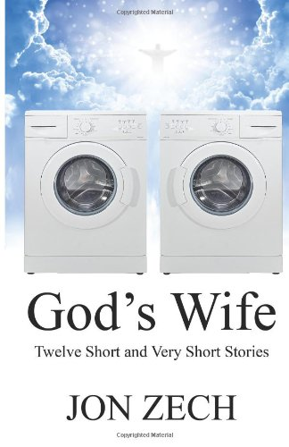 God's Wife: Twelve Short and Very Short Stories