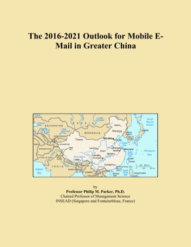 the-2016-2021-outlook-for-mobile-e-mail-in-greater-china
