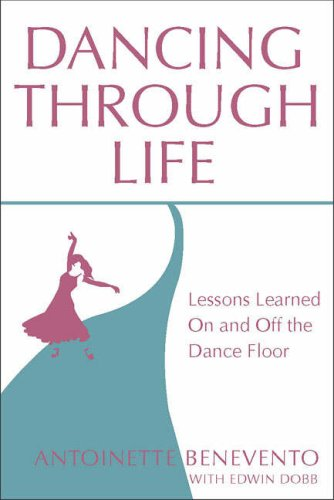 Dancing Through Life: Lessons Learned on and off the Dance Floor