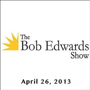 The Bob Edwards Show, Don Was and Doyle McManus, April 26, 2013 | [Bob Edwards]