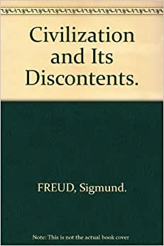 Civilization and Its Discontents, 1930 by Freud