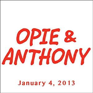 Opie & Anthony, Adam Ferrara, January 4, 2013 Radio/TV Program