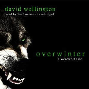 Overwinter: A Werewolf Tale | [David Wellington]
