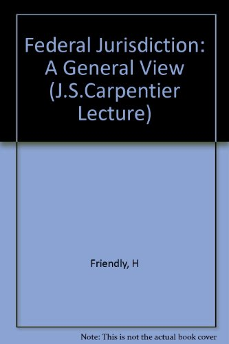 Federal Jurisdiction: A General View (J.S.Carpentier Lecture)