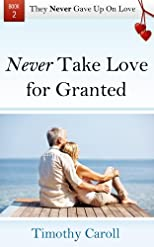 Never Take Love for Granted (They Never Gave Up on Love)