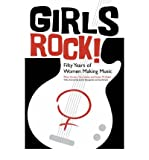 img - for [(Girls Rock!: Fifty Years of Women Making Music)] [Author: Mina Carson] published on (April, 2013) book / textbook / text book