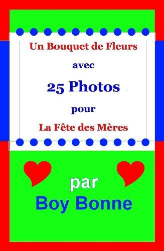 Couverture du livre Un Bouquet de Fleurs avec 25 Photos pour La Fête des Mères