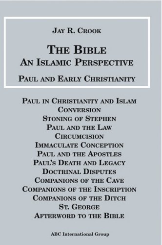 The Bible: An Islamic Perspective; Paul and Early Christianity