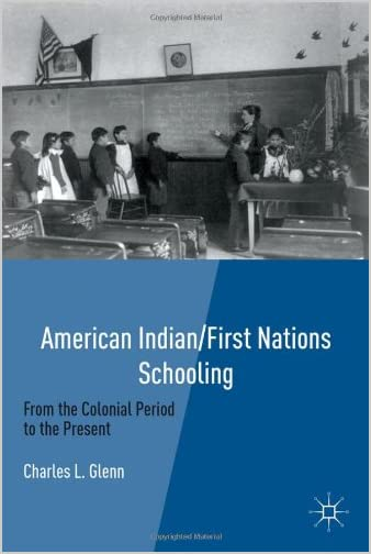 American Indian/First Nations schooling : from the Colonial period to the present