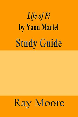 Ray Moore M.A. - Life of Pi by Yann Martel:A Study Guide (Study Guides Book 17) (English Edition)