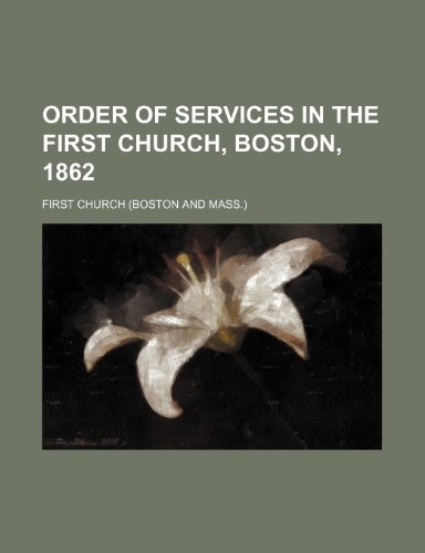 Order of Services in the First Church, Boston, 1862