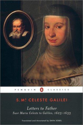 Letters to Father: Suor Maria Celeste to Galileo, 1623-1633 (Penguin Classics), SUOR MARIA CELESTE