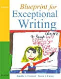 img - for Blueprint for Exceptional Writing [With DVD]   [BLUEPRINT FOR EXCEPTIONA-W/DVD] [Paperback] book / textbook / text book