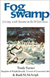 img - for Fogswamp: Living With Swans in the Wilderness book / textbook / text book