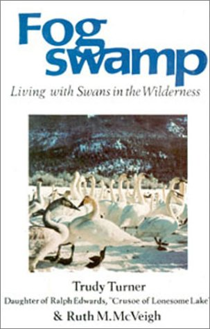 Fogswamp: Living With Swans in the Wilderness