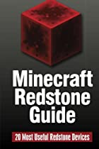 Minecraft Redstone Guide: 20 Most Useful Redstone Devices (Volume 2)