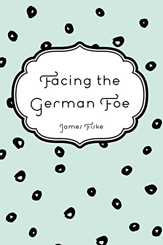 Facing the German Foe PDF