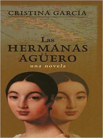 Las Hermanus Aguero (Spanish Edition) written by Cristina Garcia