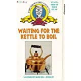 Waiting for the Kettle [VHS]