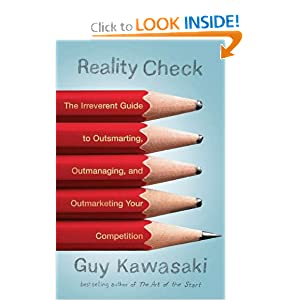 The Irreverent Guide to Outsmarting, Outmanaging, and Outmarketing Your Competition by Guy Kawasaki