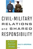 img - for Civil-Military Relations and Shared Responsibility: A Four-Nation Study book / textbook / text book