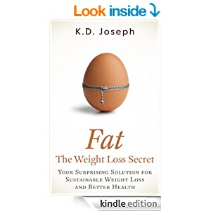 Fat: The Weight Loss Secret (Lose 5 pounds in 10 days guaranteed or I pay you)