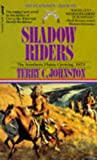 Shadow Riders: Southern Plains Uprising, 1873 (The Plainsmen Series) (033033803X) by Johnston, Terry C.
