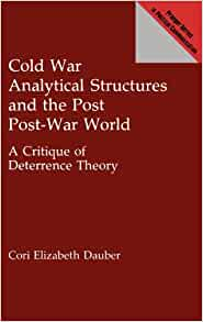 cold war and nuclear deterrence theory Deterrence theory is a military strategy developed during the cold war it is especially relevant with regard to the use of nuclear weapons , and figures prominently in current united states foreign policy regarding the development of nuclear technology in north korea and iran.