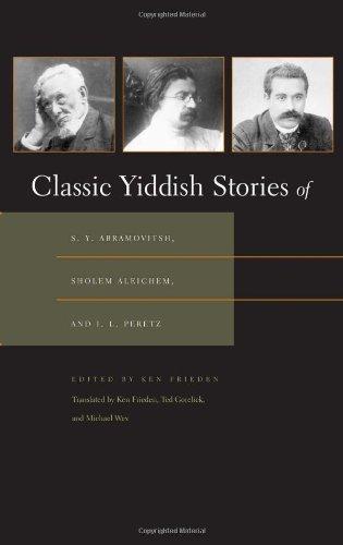 Classic Yiddish Stories of S.Y. Abramovitsh, Sholem...