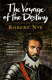 "The Voyage of the ""Destiny"" (0340625643) by Nye, Robert"