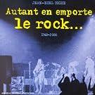 Autant En Emporte Le Rock (1960-2000)