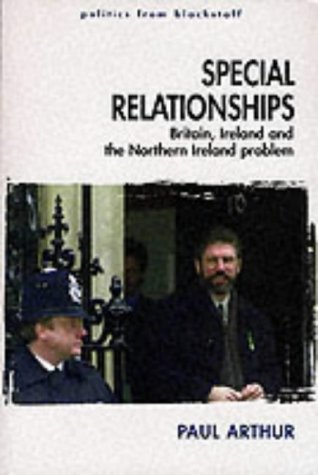 Special Relationships: Britain, Ireland and the Northern Ireland Problem
