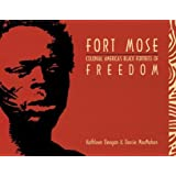Fort Mose: Colonial America's Black Fortress of Freedom
