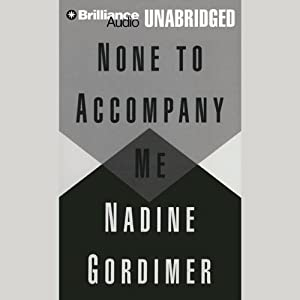None to Accompany Me | [Nadine Gordimer]