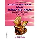 Rituales Practicos Para Magia de Amor (Texto Completo) | Catherine Bermond