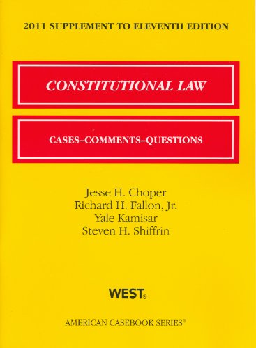 Constitutional Law, Cases, Comments and Questions, 11th,...