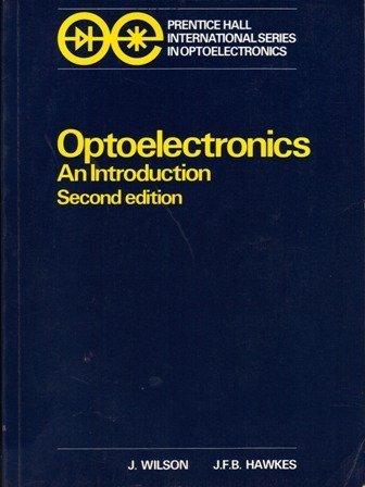 Optoelectronics: An Introduction (Prentice Hall International Series in Optoelectronics)