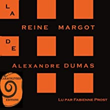 La Reine Margot | Livre audio Auteur(s) : Alexandre Dumas Narrateur(s) : Fabienne Prost