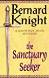 The Sanctuary Seeker (A Crowner John Mystery) Bernard Knight