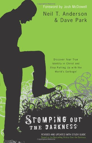 Stomping Out the Darkness: Discover Your True Identity in Christ and Stop Putting Up with the World's Garbage