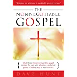 The Nonnegotiable Gospelby Dave Hunt