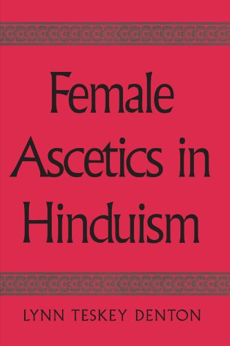 Female Ascetics in Hinduism (Suny Series in Hindu Studies) PDF