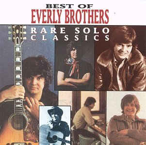 The Everly Brothers - Best of the Everly Brothers: Rare Solo Classics - Zortam Music