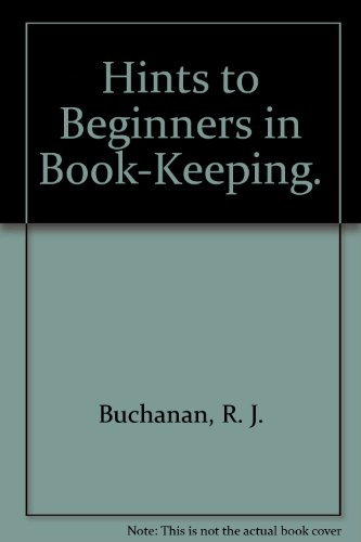 Hints to Beginners in Book-Keeping.