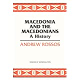Macedonia and the Macedonians: A History (Hoover Institution Press Publication) ~ Andrew Rossos