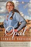 Opal (Dakotah Treasures #3) (0739449168) by Lauraine Snelling
