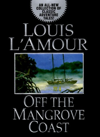 Off the Mangrove Coast, LOUIS L'AMOUR