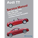 Audi TT Service Manual: 2000-2006: 1.8 liter turbo, 3.2 liter; including roadster and quattro ~ Bentley Publishers